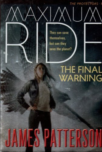 9780316041874: Maximum Ride the Final Warning (The Protectors, Volume 1)