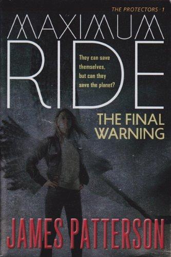 9780316041874: Maximum Ride the Final Warning (The Protectors, Volume 1)
