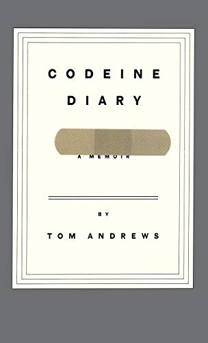 Codeine Diary: A Memoir: Andrews, Tom