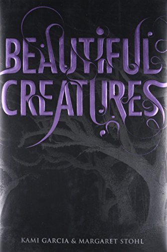 Beautiful Creatures: Garcia, Kami and Margaret Stohl