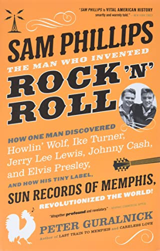 9780316042734: Sam Phillips: The Man Who Invented Rock 'n' Roll