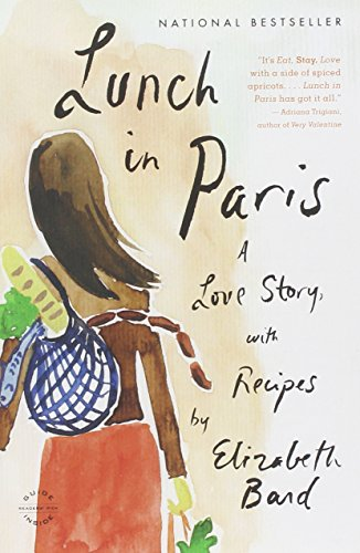 9780316042789: Lunch in Paris: A Love Story, with Recipes