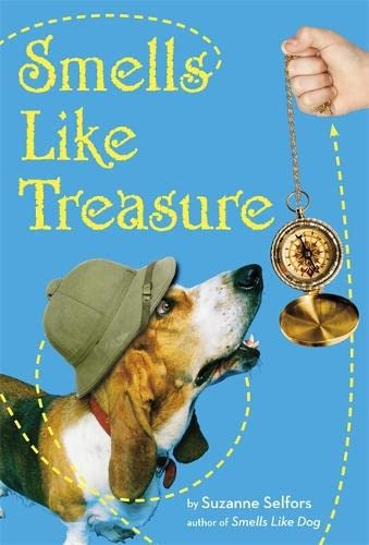 Smells Like Treasure (Smells Like Dog (2)) (9780316043991) by Selfors, Suzanne