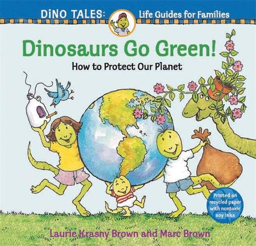 9780316044035: Dinosaurs Go Green!: A Guide to Protecting Our Planet (Dino Life Guides for Families)