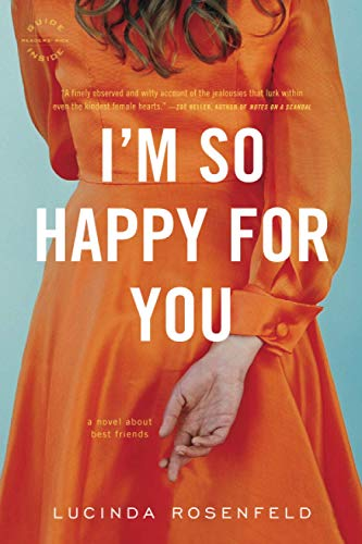 9780316044509: I'm So Happy for You: A novel about best friends