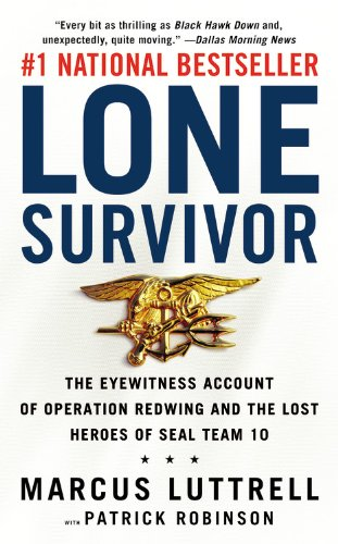 9780316044691: Lone Survivor: The Eyewitness Account of Operation Redwing and the Lost Heroes of Seal Team 10