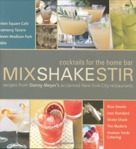 MIX SHAKE STIR: Recipes from Danny Meyer's Acclaimed New York City Restaurants (SIGNED)