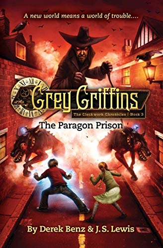 9780316045230: Grey Griffins: The Clockwork Chronicles No. 3: The Paragon Prison (Grey Griffins: Clockwork Chronicles)