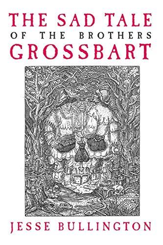 The Sad Tale of the Brothers Grossbart: Bullington, Jesse