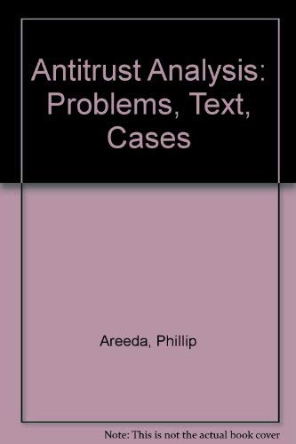 9780316050371: Antitrust Analysis: Problems, Text, Cases (Law School Casebook Series)