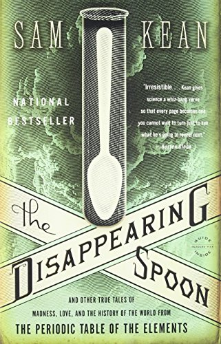 9780316051637: The Disappearing Spoon: And Other True Tales of Madness, Love, and the History of the World from the Periodic Table of the Elements