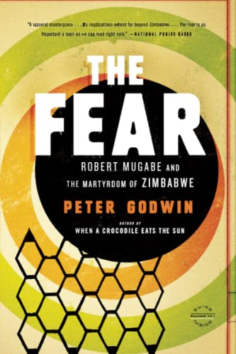 9780316051873: The Fear: Robert Mugabe and the Martyrdom of Zimbabwe