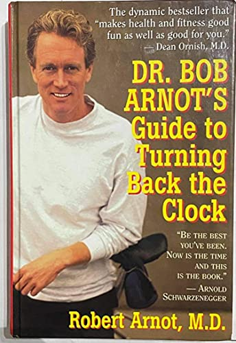 9780316051897: Dr. Bob Arnot's Guide to Turning Back the Clock