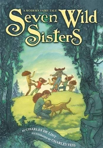 9780316053563: Seven Wild Sisters: A Modern Fairy Tale