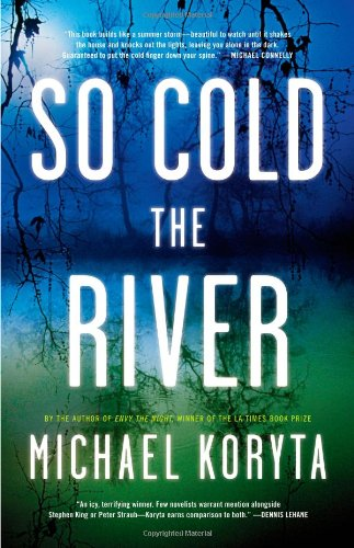 SO COLD THE RIVER (SIGNED): Koryta, Michael