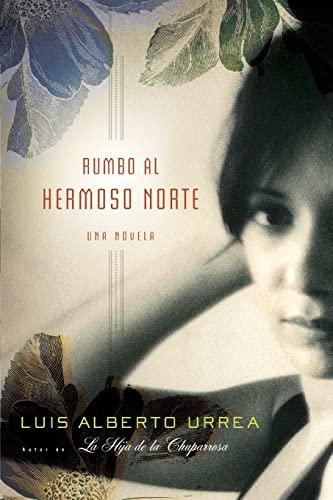 9780316054867: Rumbo al Hermoso Norte: Una Novela (Spanish Edition)
