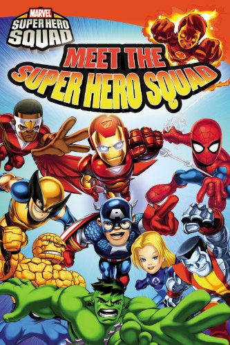 Super Hero Squad: Meet the Super Hero Squad! (Marvel Super Hero Squad Readers): Rosen, Lucy