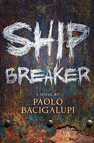 SHIP BREAKER: Bacigalupi, Paolo.
