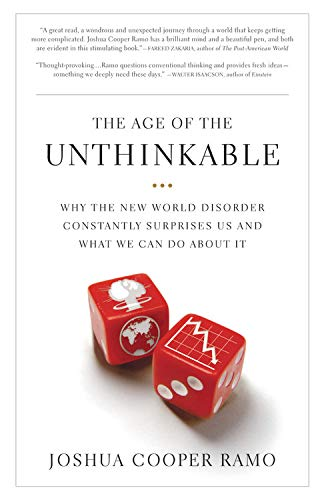 9780316056519: The Age Of The Unthinkable: Why The New Global Order Constantly Surprises Us And What To Do About It
