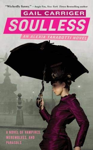 9780316056632: Soulless: Book 1 of The Parasol Protectorate