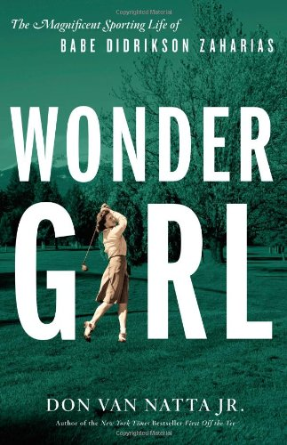 9780316056991: Wonder Girl: The Magnificent Sporting Life of Babe Didrikson Zaharias