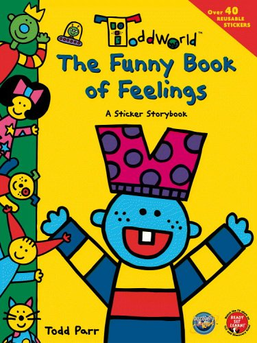 9780316057073: ToddWorld: The Funny Book of Feelings: A Sticker Storybook