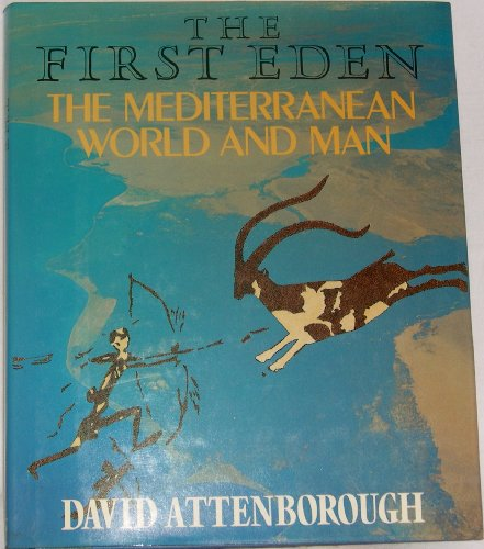 9780316057509: The First Eden: The Mediterranean World and Man