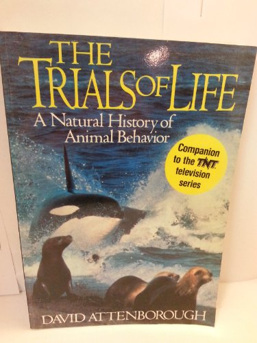 9780316057516: The Trials of Life: A Natural History of Animal Behavior
