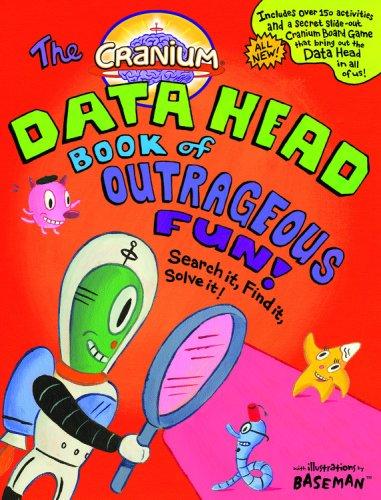 9780316057615: Cranium: The Data Head Book of Outrageous Fun!: Search it, Find it, Solve it! (Cranium Books)