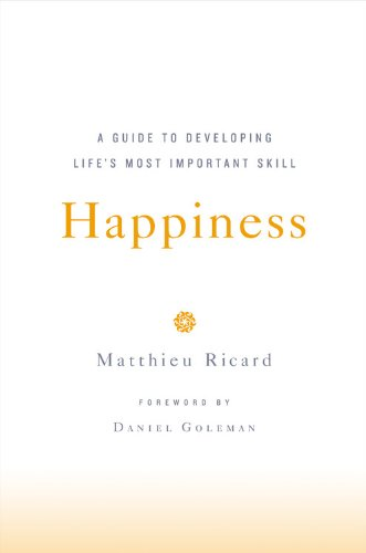 9780316057837: Happiness: A Guide to Developing Life's Most Important Skill