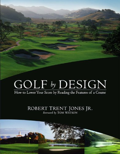 9780316058520: Golf by Design: How to Lower Your Score by Reading the Features of a Course