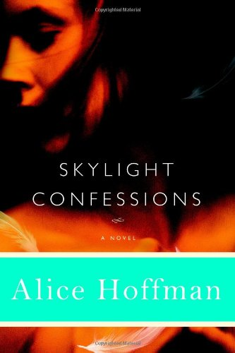 SKYLIGHT CONFESSIONS (SIGNED): Hoffman, Alice
