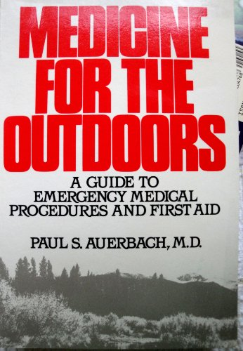 Medicine for the Outdoors: Auerbach, Paul S.