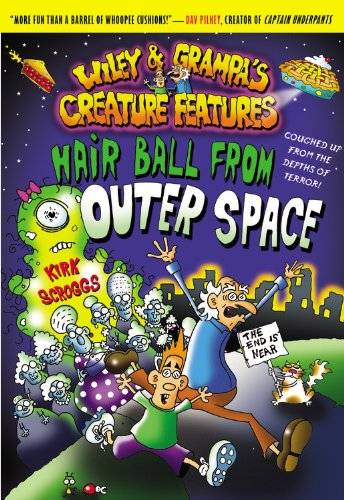 Hair Ball from Outer Space (Wiley and Grampa's Creature Features, No. 6): Scroggs, Kirk