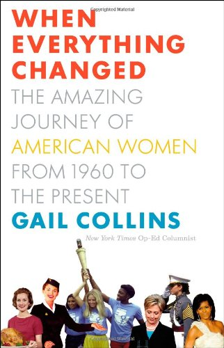 9780316059541: When Everything Changed: The Amazing Journey of American Women from 1960 to the Present