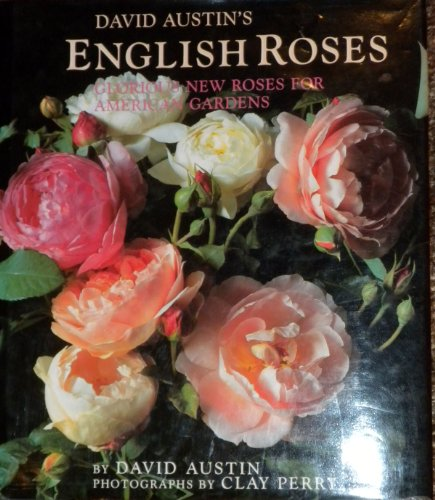 9780316059756: David Austin's English Roses: Glorious New Roses for American Gardens