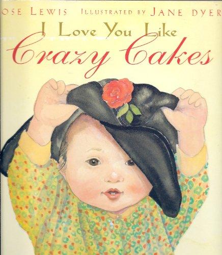 9780316059787: I Love You Like Crazy Cakes