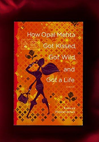 How Opal Mehta Got Kissed, Got Wild, and Got a Life: Viswanathan, Kaavya