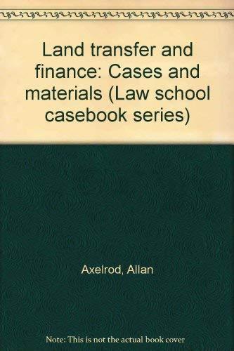 9780316060356: Land Transfer Finance (Law school casebook series)