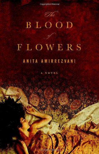 The Blood of Flowers.: Amirrezvani, Anita.