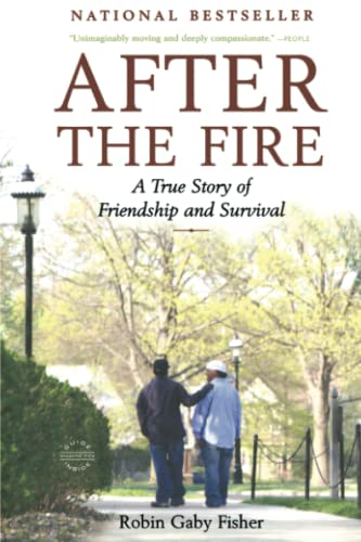 9780316066228: After the Fire: A True Story of Friendship and Survival