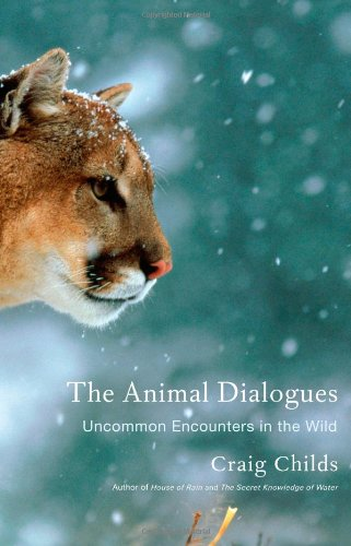9780316066327: The Animal Dialogues: Uncommon Encounters in the Wild