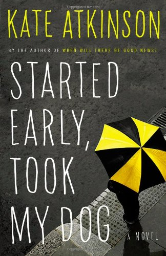 9780316066730: Started Early, Took My Dog: A Novel