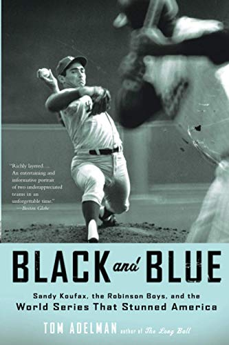 9780316067157: Black and Blue: Sandy Koufax, the Robinson Boys, and the World Series That Stunned America