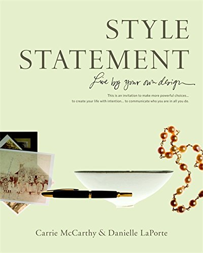 9780316067164: Style Statement: Live by Your Own Design