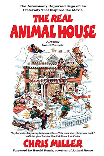 9780316067171: The Real Animal House: The Awesomely Depraved Saga of the Fraternity That Inspired the Movie