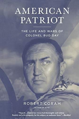 9780316067393: American Patriot: The Life and Wars of Colonel Bud Day