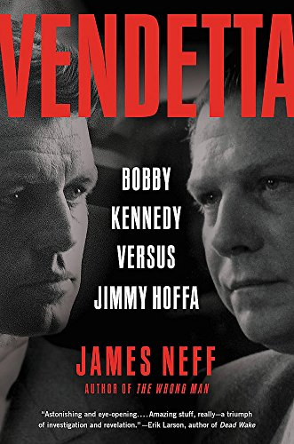 9780316067423: Vendetta: Bobby Kennedy Versus Jimmy Hoffa