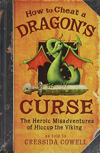 9780316067584: How to Cheat a Dragon's Curse: The Heroic Misadventures of Hiccup Horrendous Haddock III