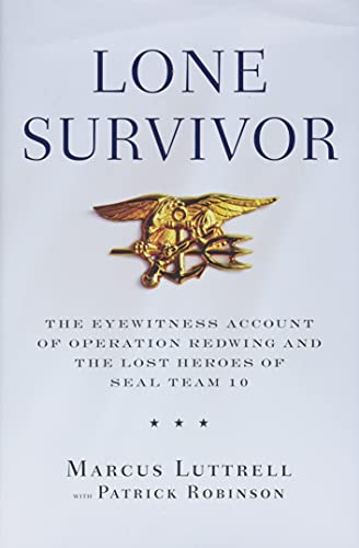 9780316067591: Lone Survivor: The Eyewitness Account of Operation Redwing and the Lost Heroes of SEAL Team 10